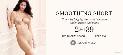 New Smoothing Short | Everyday long leg panty that smooths under skirts and pants | 2 for $39 | Reg Price $26 each | Size S-XXL | Details