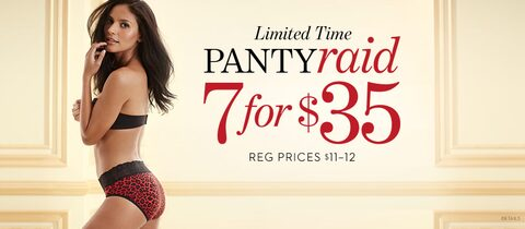 Limited Time, Panty Raid: 7 for $35. Reg Prices $11-12 | Shop Now