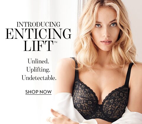 Introducing Enticing Lift. Shop Now!