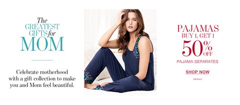 The Greatest Gifts for Mom | Celebrate motherhood with a gift collection to make you and Mom feel beautiful | Pajamas - Buy One, Get One 50% Off | Pajama Separates