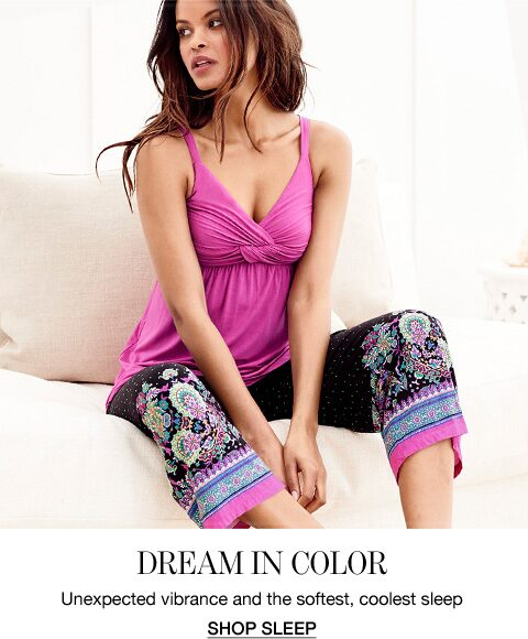 Dream in Color. Unexpected vibrance and the softest, coolest sleep.