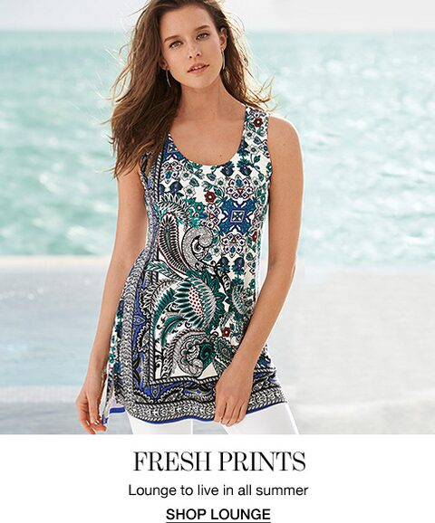 Fresh Prints. Lounge to live in all summer. Shop Lounge.