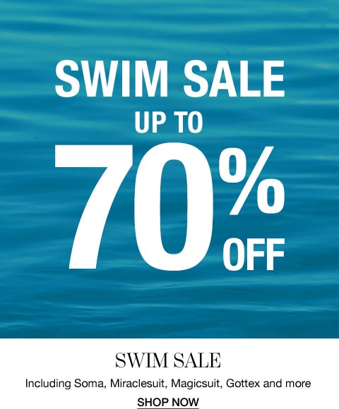 Swim sale up to 70% off. Including Soma, Miraclesuit, Magicsuit, Gottex and more. Shop Now.