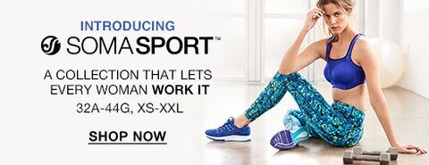 Introducing Soma Sport™. A collection that lets every woman work it. 32A-44G, XS-XXL. Shop Now.