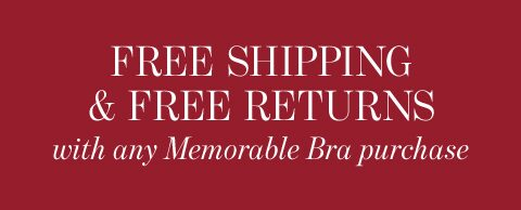 Free Shipping & Free Returns with any Memorable Bra purchase