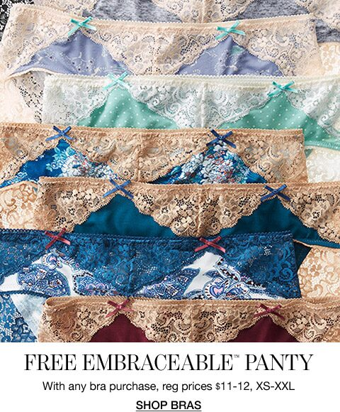 free embraceable panty With any bra purchase, reg prices $11-12, XS-XXL | Shop bras
