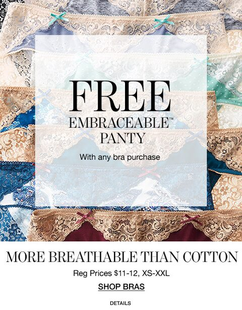 free embraceable panty with any bra purchase | more breathable than cotton | reg prices $11 - 12, XS - XXL | shop bra