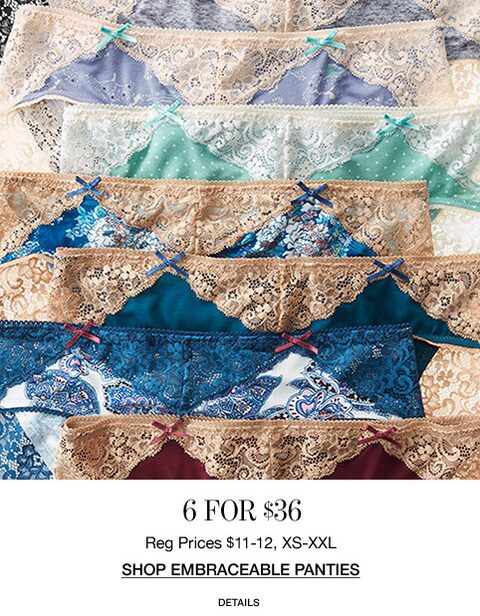 6 for $36 | Regular Prices $11-12, XS-XXL | Shop Embraceable Panties.
