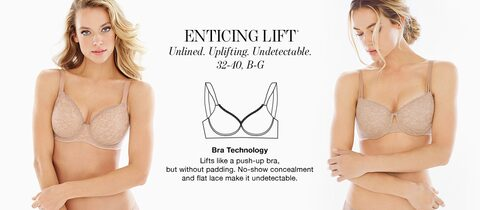 Enticing Lift. Unlined. Uplifting. Undetectable. 32-40, B-G. | Bra Technology Lifts like a push-up bra, but without padding. No-show concealment and flat lace make it undetectable.