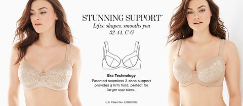 Stunning Support. Lifts, shapes, smooths you. 32-44, C-G. | Bra Technology. Patented seamless 3-zone support provides a firm hold, perfect for larger cup sizes.