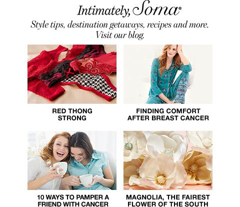 Intimately Soma. Style tips, destination getaways, recipes and more. Visit our blog.