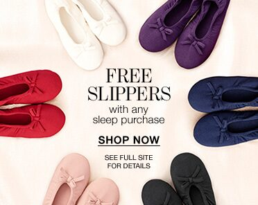 Free Slippers with any Sleep Purchase. Shop Now. See Full Site for Details.