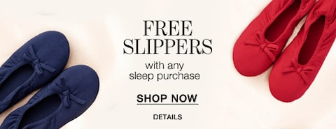 Free Slippers with any Sleep Purchase. Shop Now.