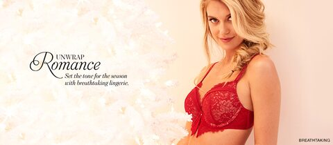 Unwrap Romance. Set the tone for the season with breathtaking lingerie.
