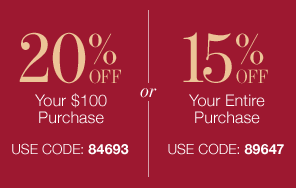 20 Percent Off Your $100 Purchase. Use Code: 84693. Or. 15% Off Your Entire Purchase. Use Code: 89647.