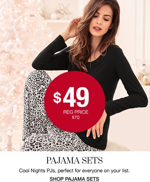 $49. Regular Price $70. Pajama Sets. Cool Nights PJs, Perfect for everyone on your list. Shop Pajama Sets.