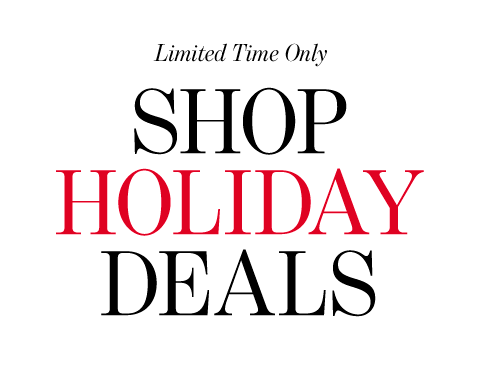 Limited Time Only. Shop Holiday Deals.