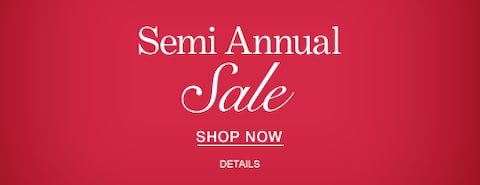 Semi Annual Sale. Shop Now.