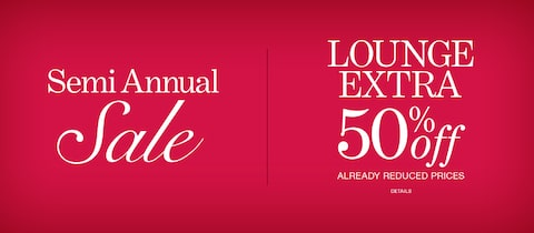 Semi Annual Sale | Lounge | Extra 50% Off Already-Reduced Prices. | Click for Details