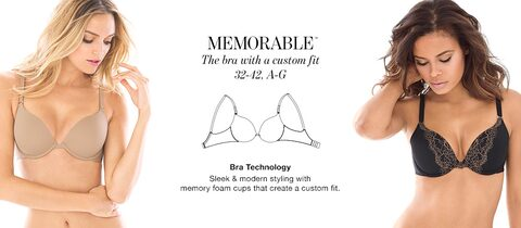 Memorable. The bra with a custom fit 32-42, A-G. Bra Technology. Sleek and modern styling with memory foam cups that create a custom fit.