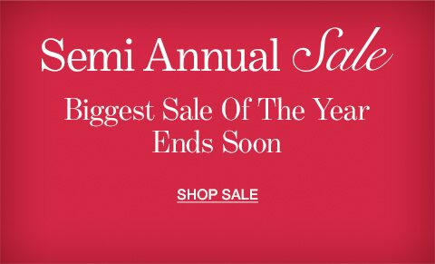 Semi Annual Sale. Biggest Sale of the Year Ends Soon. Shop Sale. See full site for details.