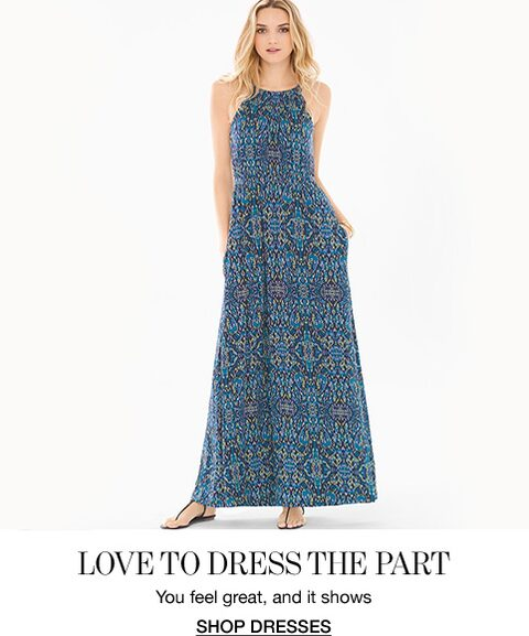 Love To Dress The Part. You feel great, and it shows. Shop Dresses.