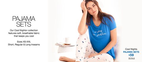 Pajama Sets. Our Cool Nights collection features soft, breathable fabric that keeps you cool. Sizes XS-XXL. Short, Regular & Long Inseams. Cool Nights Pajama Sets $59. Details.