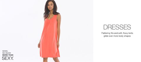 Dresses. Flattering fits and soft, flowy knits glide over more body shapes.