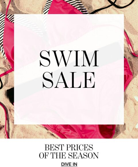 Swim Sale. Best prices of the season. Dive In.