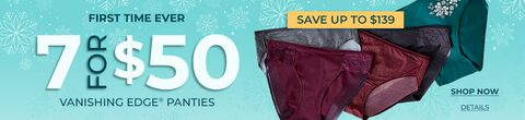 First Time Ever. 7 for $50 Vanishing Edge Panties. Shop Now.
