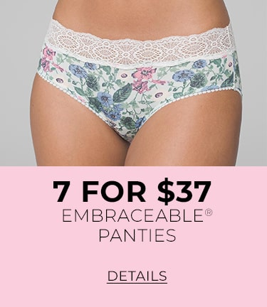 7 For 37 Dollar Embraceable Panties