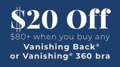 $20 Off $80+ When You Buy Any Vanishing Back Or Vanishing 360 Bra