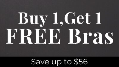 Buy one, get one free bras. Save up to $56