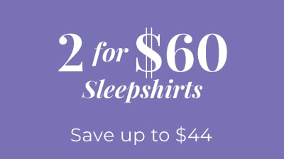 2 For $60 Sleepshirts. Save Up To $44
