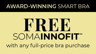 Award-Winning Smart Bra. Free SomaInnofit with any Full Price Bra Purchase