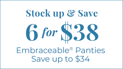 Stock up and save. 6 for $38 Embraceable Panties. Save Up To $34.