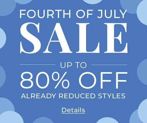 Fourth of July Sale. Up to 80% Off Already-Reduced Prices. Click for Details