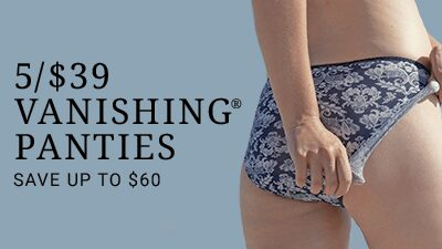 5/$39 Vanishing® Panties. Save up to $60.