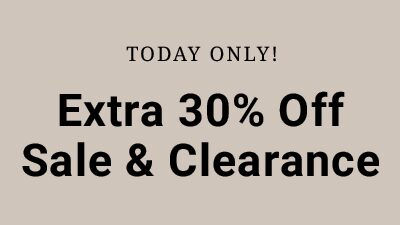 Today Only, Extra 30% Off Sale & Clearance.