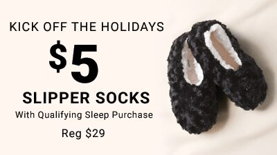 $5 Fuzzy Socks With Full-Price Sleep Purchase. Reg $10-12