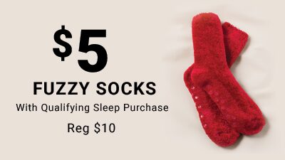 $5 Fuzzy Socks with Qualifying Sleep Purchase
