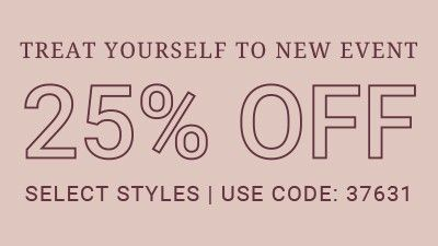Treat Yourself to New Event. 25% off Select Styles. Use Code: 37631.