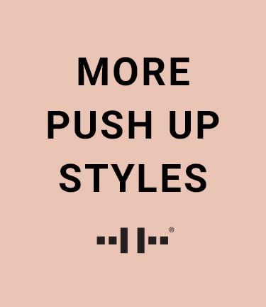 More Push Up Styles.