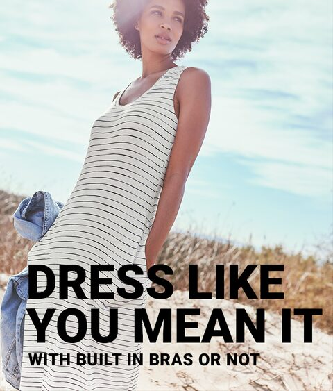 Dress like you mean it with built in bras or not