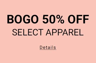 Bogo 50% Off Select Apparel. Click for details.